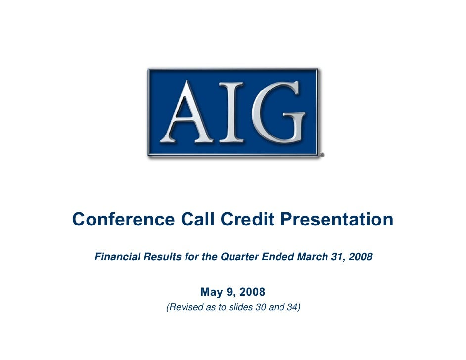 AIG Conference Call Credit Presentation - May 9, 2008