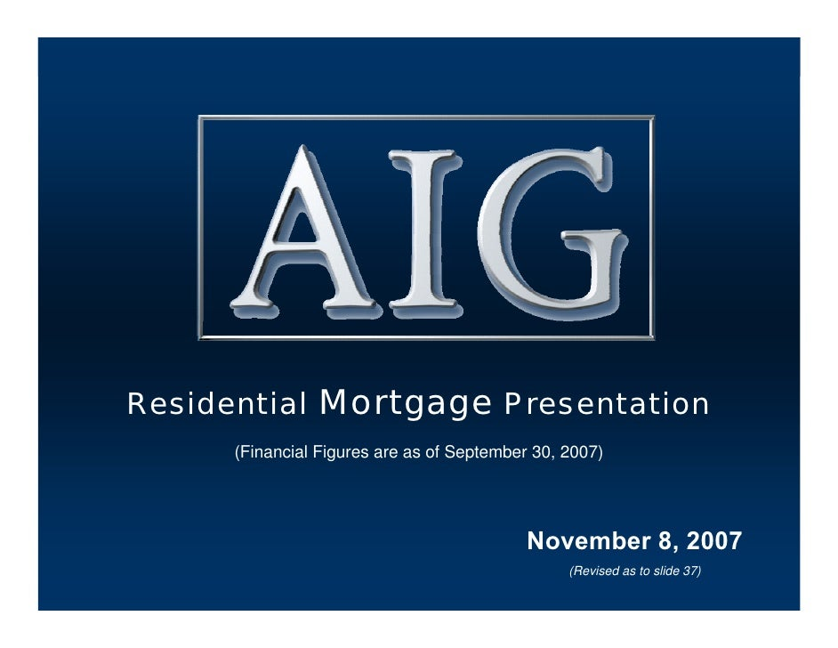 Residential Mortgage Presentation       (Financial Figures are as of September 30, 2007)                                  ...