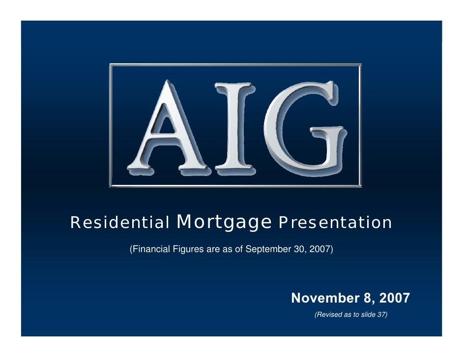 AIG Residential Mortgage Presentation - November 8, 2007