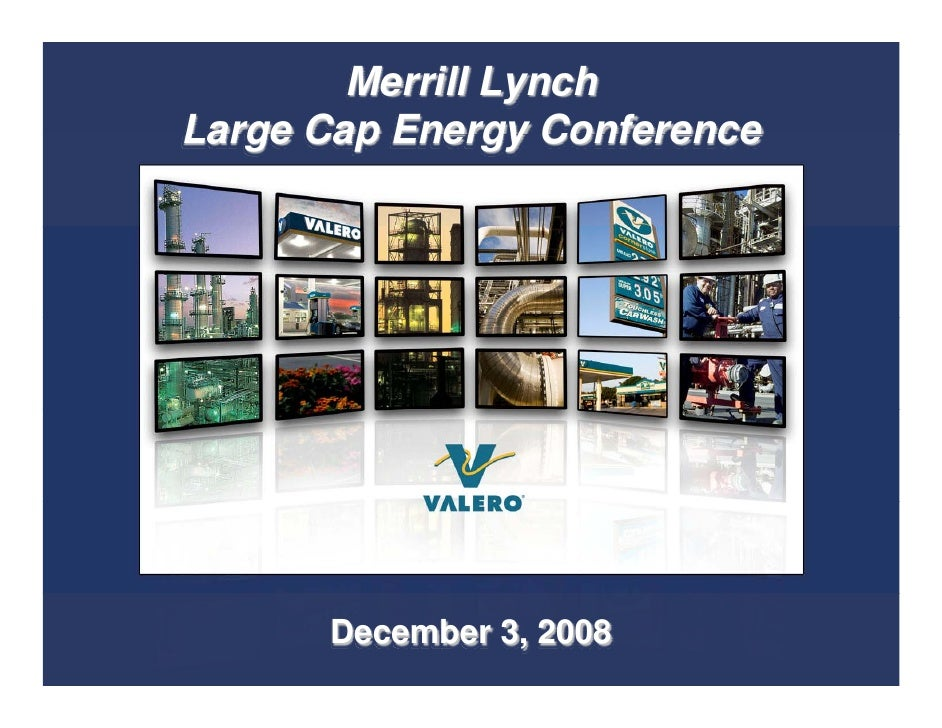 Merrill Lynch Large Cap Energy Conference           December 3, 2008