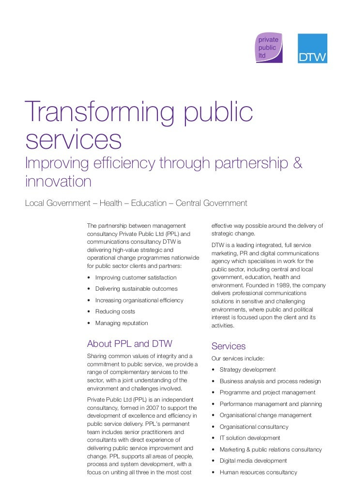Transforming publicservicesImproving efficiency through partnership &innovationLocal Government – Health – Education – Cen...