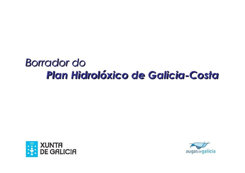Borrador do     Plan Hidrolóxico de Galicia-Costa                                 11 de agosto de 2010