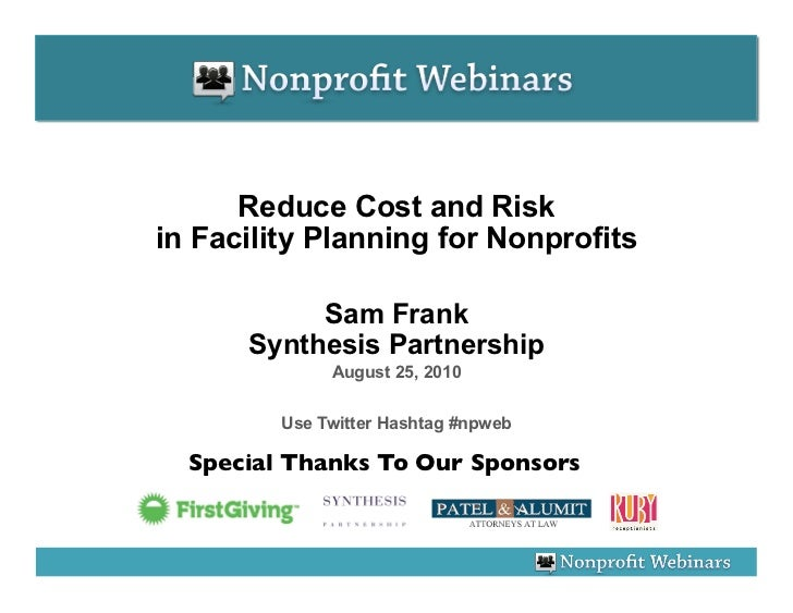 Reduce Cost and Risk in Facility Planning for Nonprofits             Sam Frank       Synthesis Partnership               A...