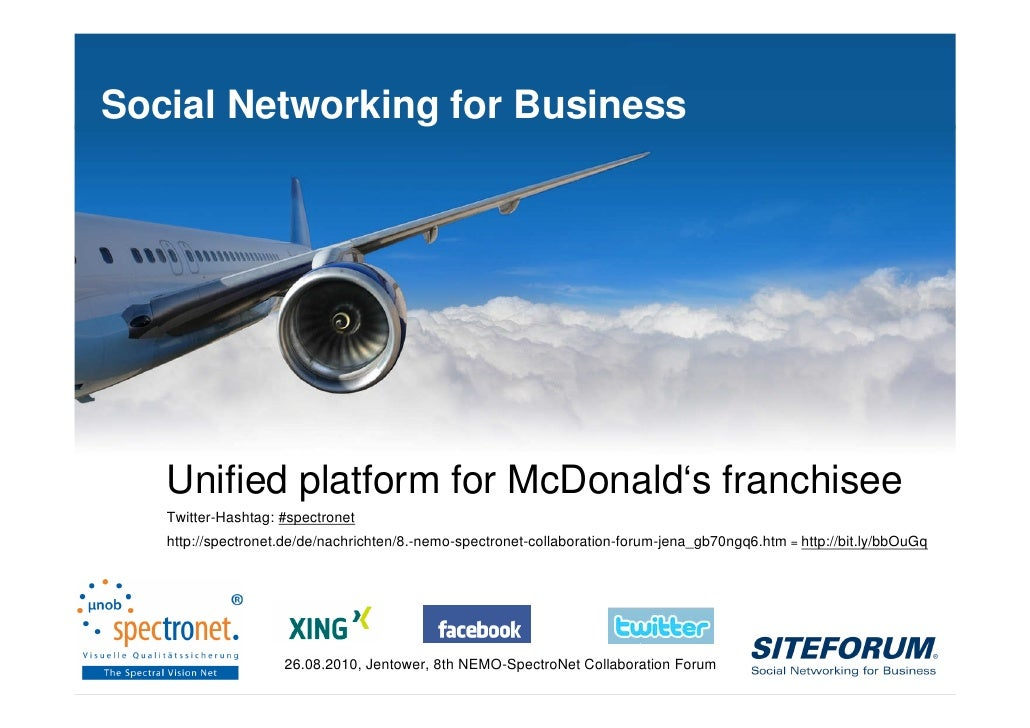 Social Networking for Business                Unified platform for McDonald's franchisee            Twitter-Hashtag: #spec...