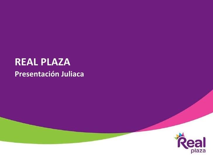 REAL PLAZA Presentación Juliaca