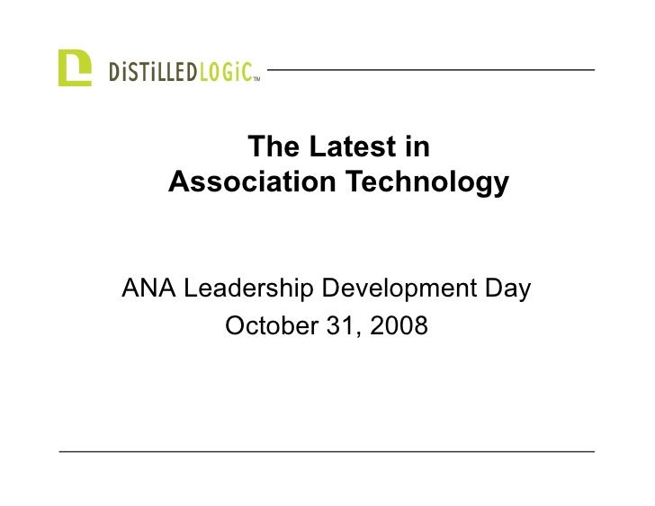 The Latest in    Association Technology   ANA Leadership Development Day        October 31, 2008