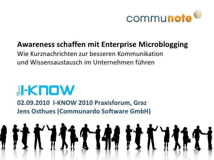 Awareness schaffen mit Enterprise Microblogging Wie Kurznachrichten zur besseren Kommunikation und Wissensaustausch im Unt...