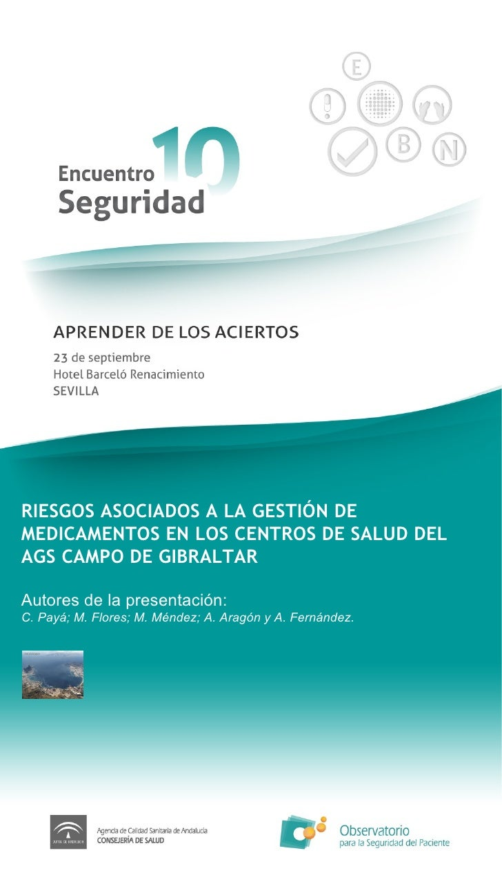 RIESGOS ASOCIADOS A LA GESTIÓN DE MEDICAMENTOS EN LOS CENTROS DE SALUD DEL AGS CAMPO DE GIBRALTAR Autores de la presentaci...