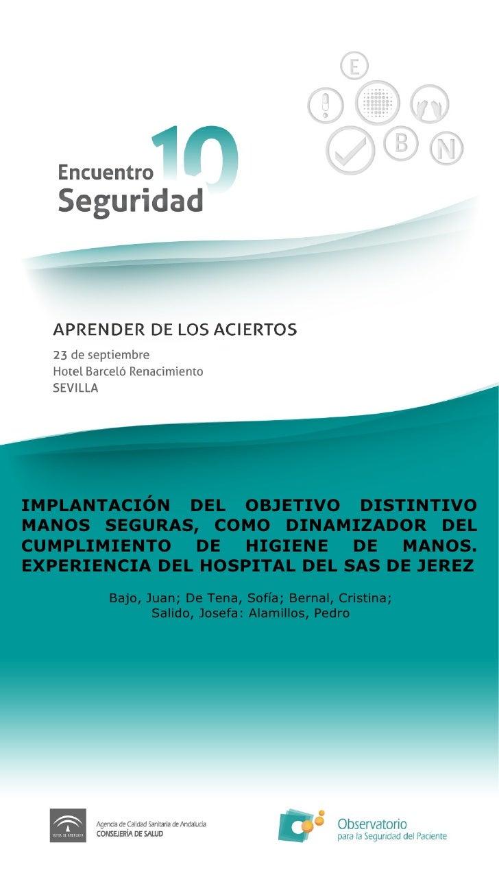 Implantación del Objetivo 'Distintivo Manos Seguras' como dinamizador del cumplimiento de higiene de manos. Experiencia del hospital del SAS de Jerez.