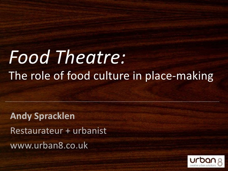 Food Theatre: the role of food culture in place-making