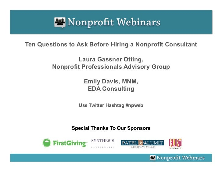 Ten Questions to Ask Before Hiring a Nonprofit Consultant                  Laura Gassner Otting,         Nonprofit Profess...