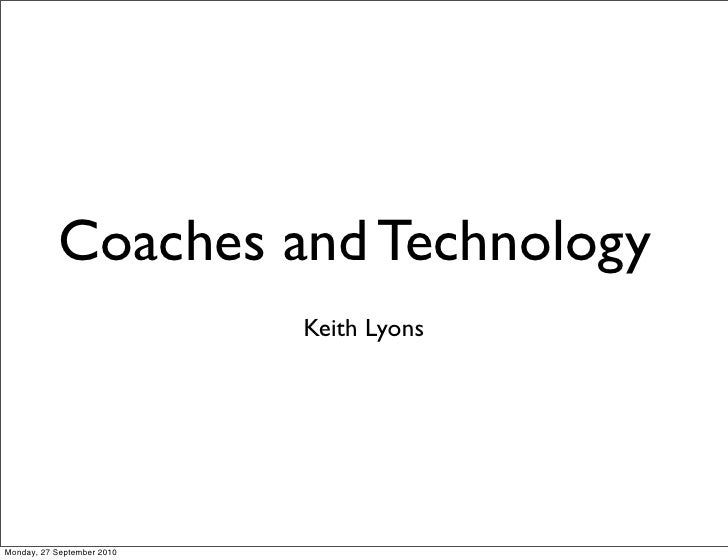 100927 coaches as technologists