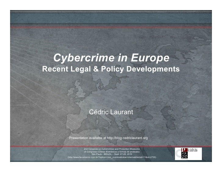 Cybercrimes in Europe - Recent Legal and Policy Developments (Fecomercio-SP, São Paulo, Brazil, 28 Sept. 2010)