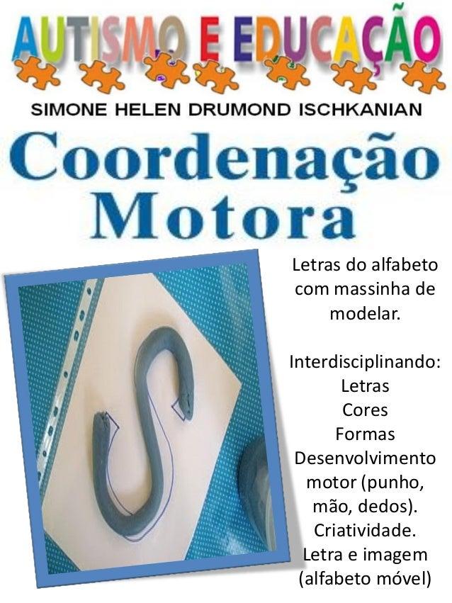 Letras do alfabeto com massinha de modelar. Interdisciplinando: Letras Cores Formas Desenvolvimento motor (punho, mão, ded...