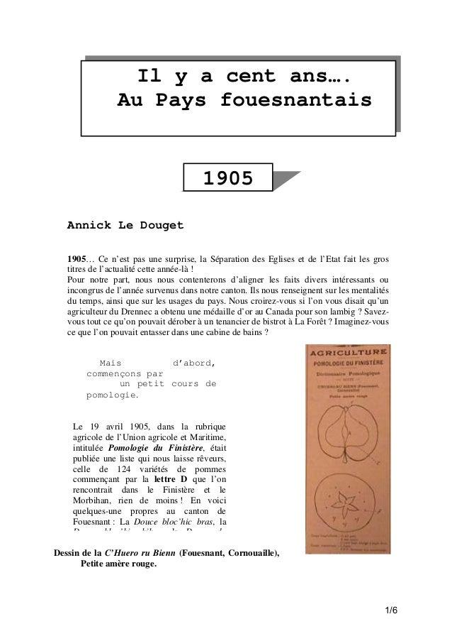 Il y a cent ans…. Au Pays fouesnantais  1905 Annick Le Douget 1905… Ce n'est pas une surprise, la Séparation des Eglises e...