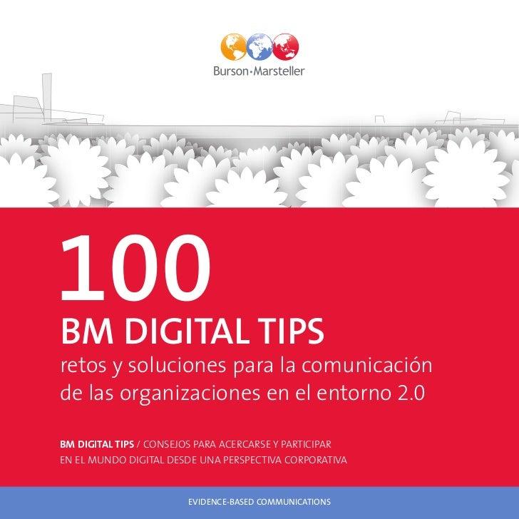 100BM DIGITAL TIPSretos y soluciones para la comunicaciónde las organizaciones en el entorno 2.0BM DIGITAL TIPS / CONSEJOS...