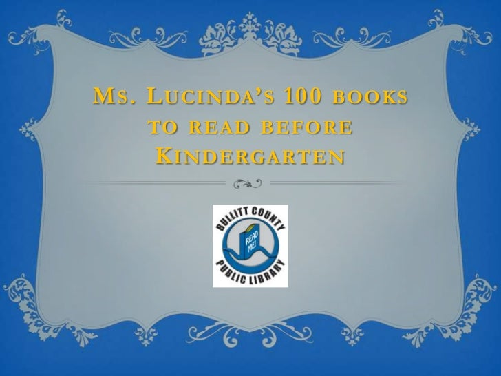 Ms. Lucinda's 100 Books to Read Before Kindergarten