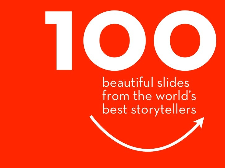 100  beautiful slides  from the world's  best storytellers