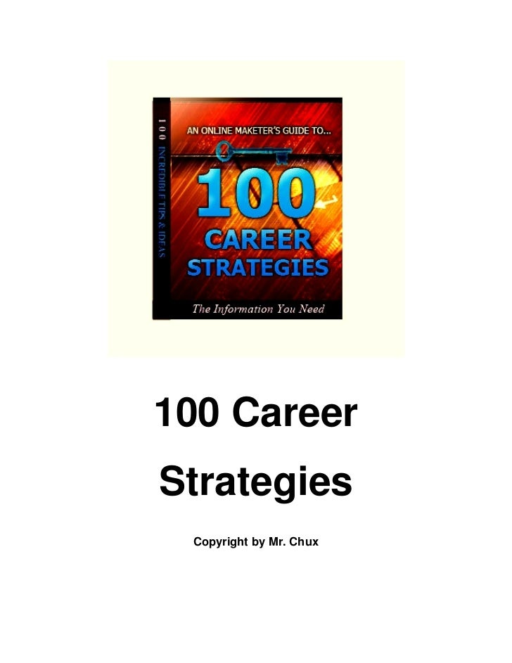100 CareerStrategies Copyright by Mr. Chux
