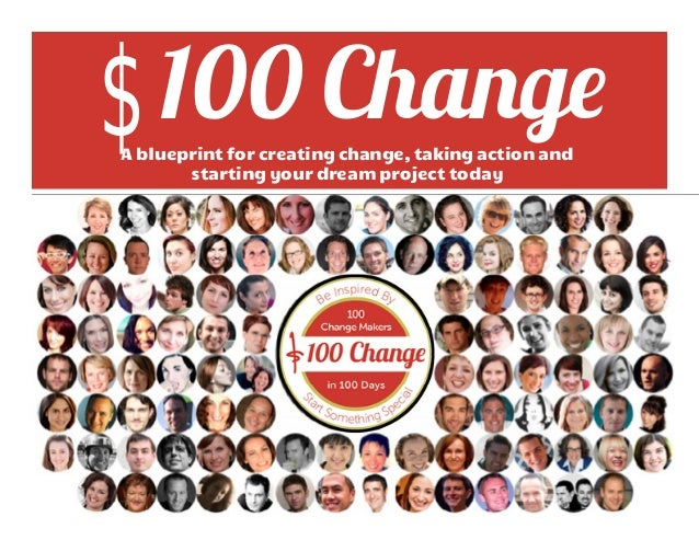 $ 100 ChangeA blueprint for creating change, taking action and       starting your dream project today                    ...