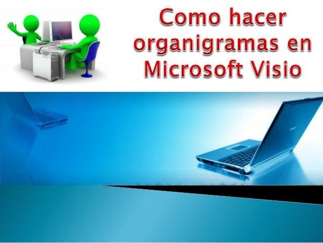 Microsoft Visio Es un software de dibujo vectorial para Microsoft Windows. Las herramientas que lo componen permiten reali...