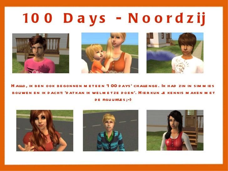 100 Days - Noordzij Halllo, ik ben ook begonnen met een '100 days' challenge. Ik had zin in simmies bouwen en ik dacht: 'd...