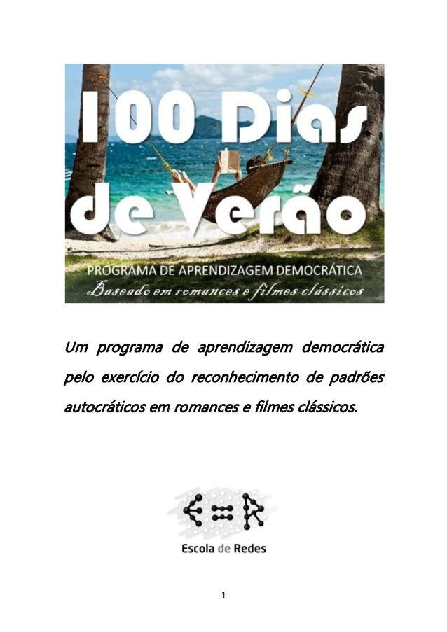 1  Um programa de aprendizagem democrática pelo exercício do reconhecimento de padrões autocráticos em romances e filmes c...