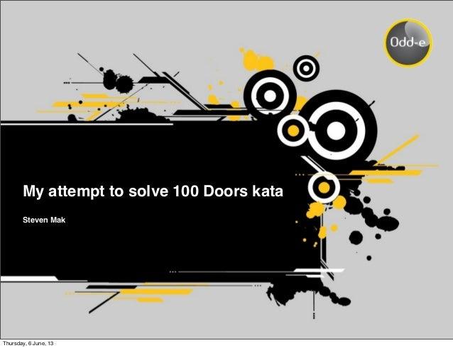 My attempt to solve 100 Doors kataSteven MakThursday, 6 June, 13