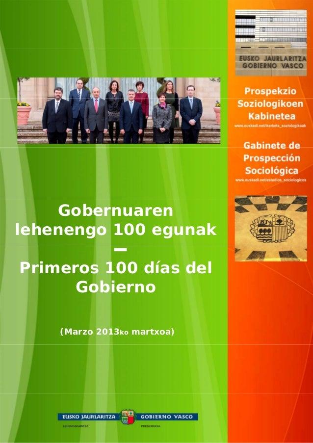 Gobernuarenlehenengo 100 egunakPrimeros 100 días del      Gobierno    (Marzo 2013ko martxoa)