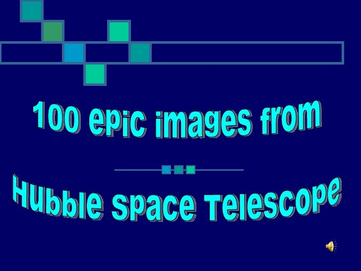 100 epic images from  Hubble Space Telescope