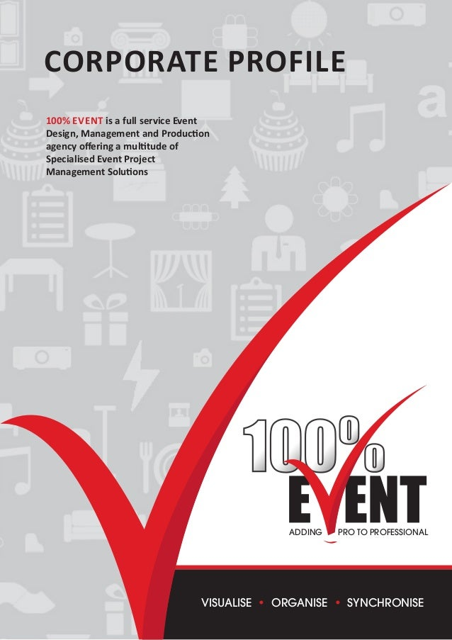 Corporate Profile 100% Event is a full service Event Design, Management and Production agency offering a multitude of Spec...