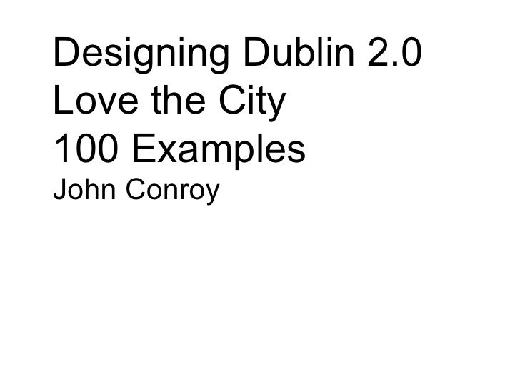 Designing Dublin 2.0 Love the City 100 Examples John Conroy