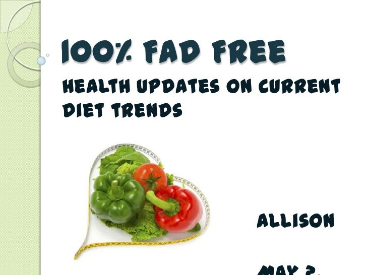 100% Fad FreeHealth updates on currentdiet trends                 AllisonBrewer
