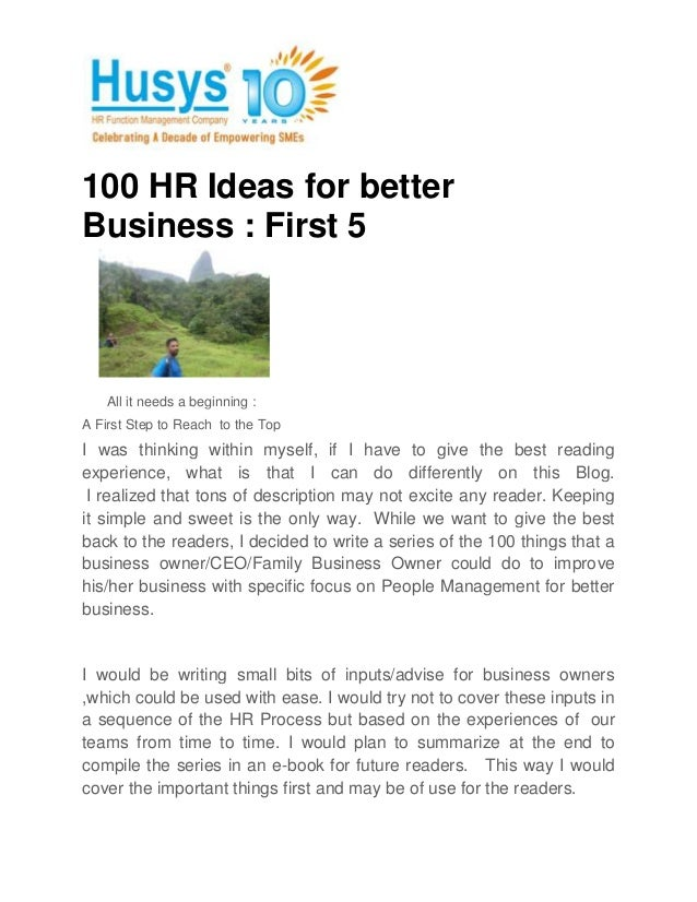 100 HR Ideas for betterBusiness : First 5    All it needs a beginning :A First Step to Reach to the TopI was thinking with...