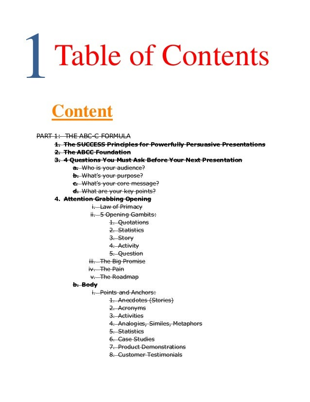 1   Table of Contents    ContentPART 1: THE ABC-C FORMULA    1. The SUCCESS Principles for Powerfully Persuasive Presentat...