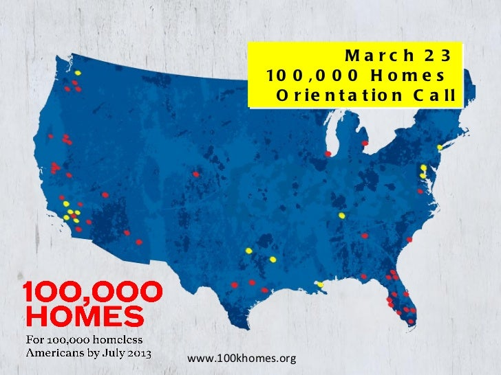 March 23 100,000 Homes  Orientation Call www.100khomes.org