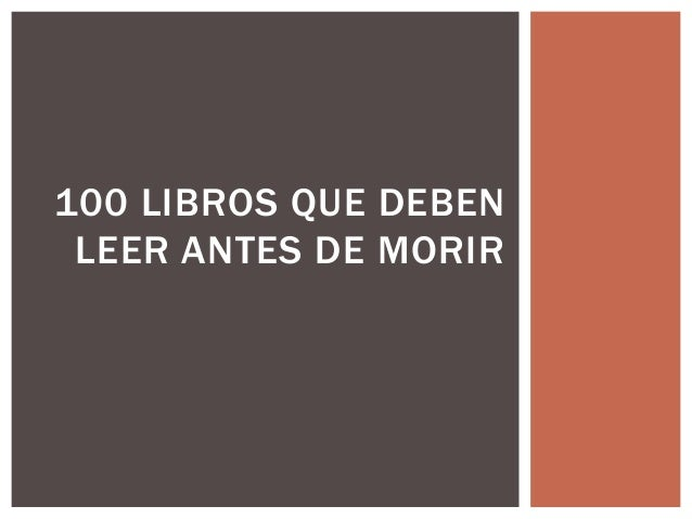100 LIBROS QUE DEBEN  LEER ANTES DE MORIR