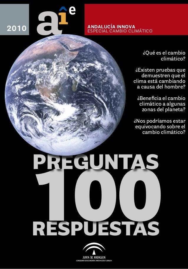 e 2010  ANDALUCÍA INNOVA  especial cambio climático  ¿Qué es el cambio climático? ¿Existen pruebas que demuestren que el c...