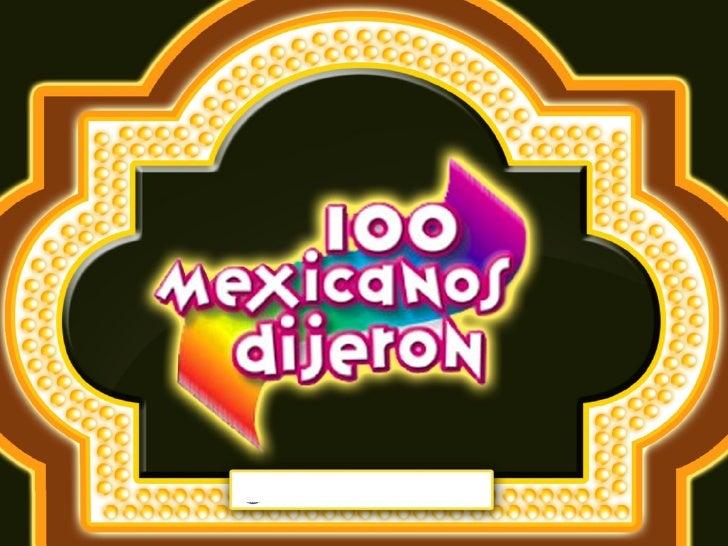 Preguntas 100 Mexicanos 100 Mexicanos Dijeron
