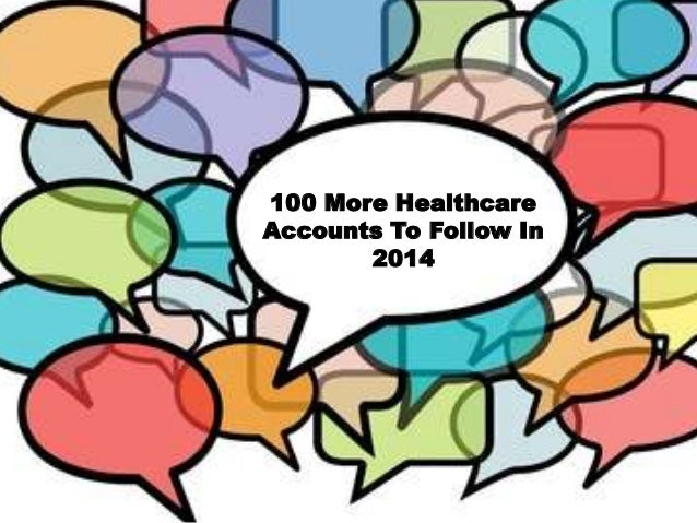 100 More Healthcare Accounts To Follow In 2014