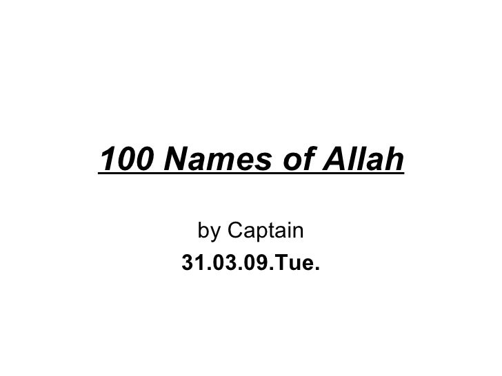 100 Names of Allah by Captain 31.03.09.Tue.