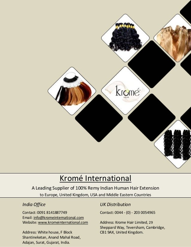 Kromé International A Leading Supplier of 100% Remy Indian Human Hair Extension to Europe, United Kingdom, USA and Middle ...