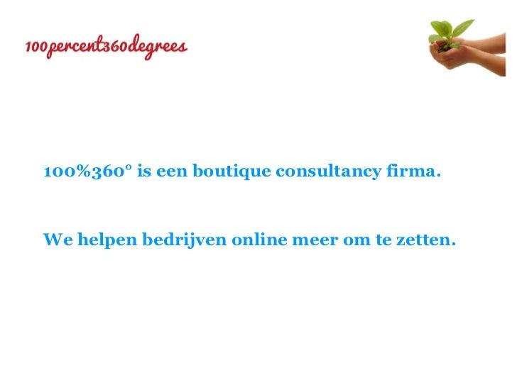 100%360° is een boutique consultancy firma.We helpen bedrijven online meer om te zetten.
