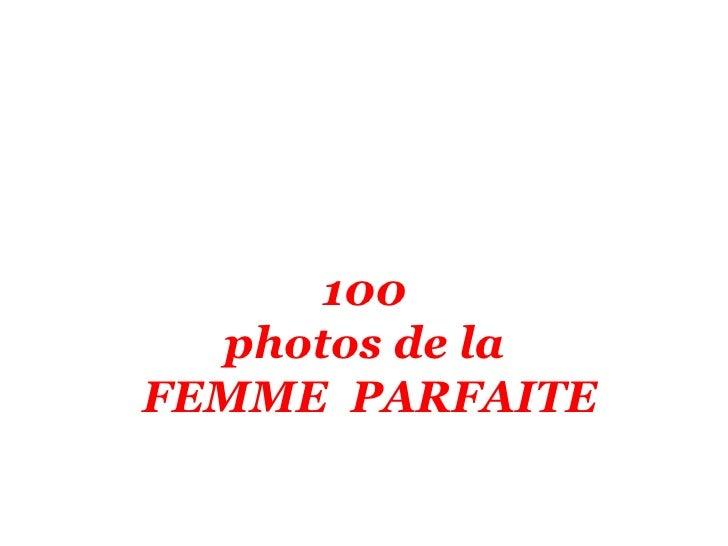 100 photos de la femme parfaite