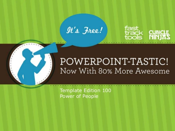 100 PowerPoint-Tastic Template - Power of People