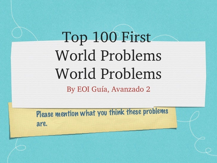 Top 100 First       World Problems      World Problems          By EOI Guía, Avanzado 2                                   ...
