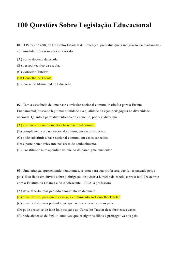 100 Questões Sobre Legislação Educacional01. O Parecer 67/98, do Conselho Estadual de Educação, preceitua que a integração...