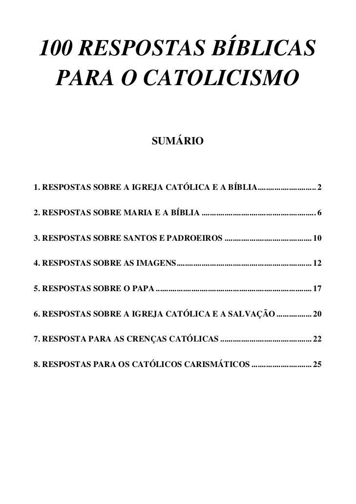 100 RESPOSTAS BÍBLICAS      PARA O CATOLICISMO                                          SUMÁRIO1. RESPOSTAS SOBRE A IGREJ...