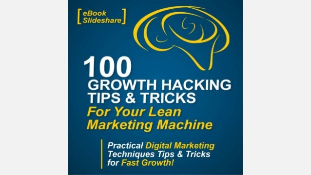 100 Growth Hacking Tips & Tricks