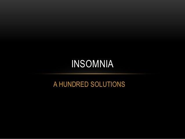 INSOMNIAA HUNDRED SOLUTIONS